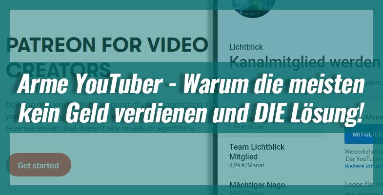 Arme YouTuber – Warum die meisten kein Geld verdienen und DIE Lösung!