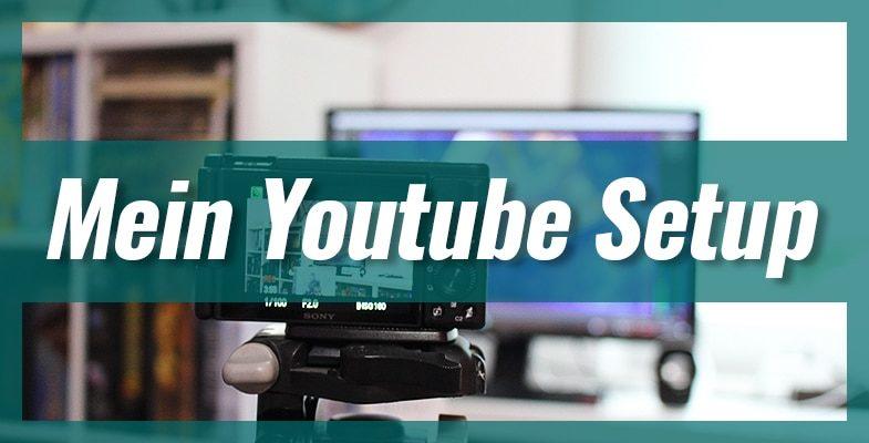 Mein Youtube Setup – Videokamera, Mikrofon, Computer, Beleuchtung und mehr