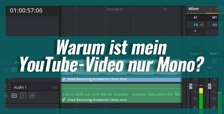 Warum ist mein YouTube-Video nur Mono?