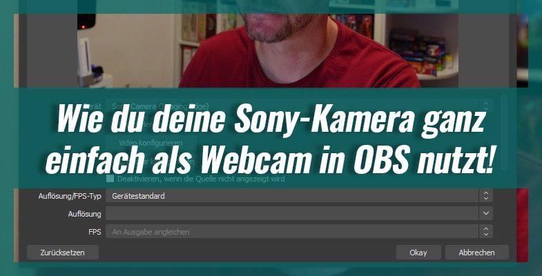 Wie du deine Sony-Kamera ganz einfach als Webcam in OBS nutzt!