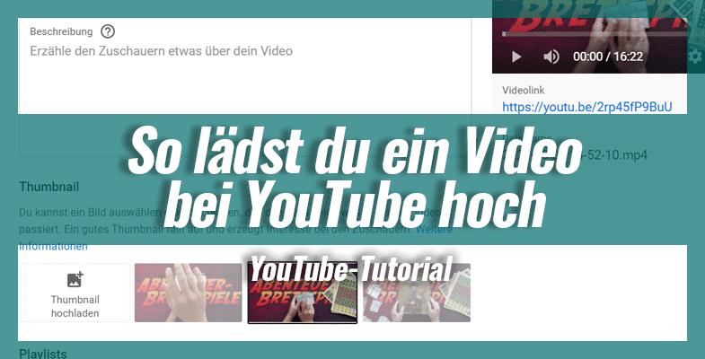 So lädst du ein Video bei YouTube hoch – Schritt für Schritt