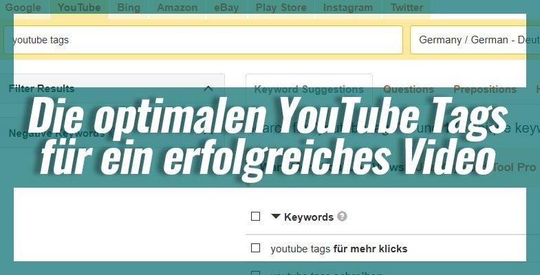 Die optimalen YouTube Tags für ein erfolgreiches Video