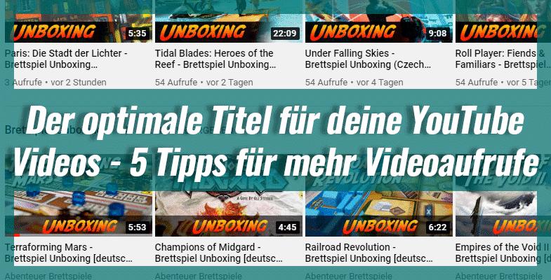 Der optimale Titel für deine YouTube Videos – 5 Tipps für mehr Videoaufrufe