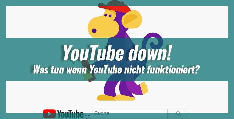 YouTube down – Was tun wenn YouTube nicht funktioniert?