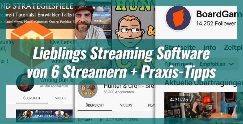 Lieblings Streaming Software von 6 Streamern + Praxis-Tipps