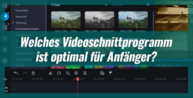 Welches Videoschnittprogramm ist optimal für Anfänger?