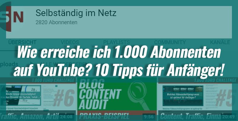 Wie erreiche ich 1.000 Abonnenten auf YouTube? 10 Top-Tipps für Anfänger!