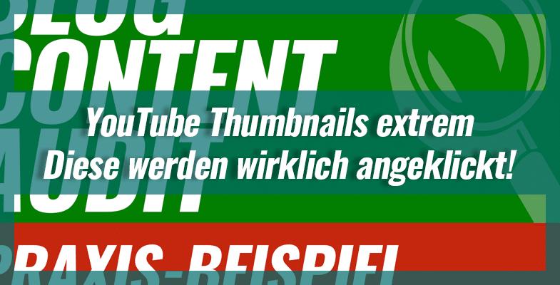YouTube Thumbnails extrem – Diese werden wirklich angeklickt!