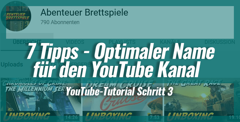 7 Tipps - Optimaler Name für den YouTube Kanal - YouTube-Tutorial Schritt 3
