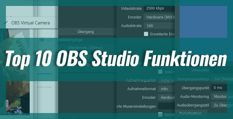 Top 10 OBS Studio Funktionen für YouTuber und Streamer
