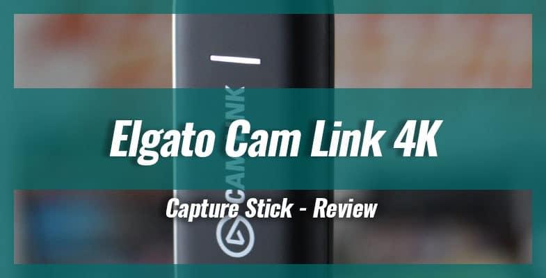 Elgato Cam Link 4K – Capture Stick Review