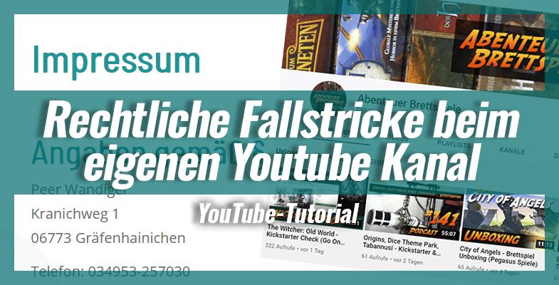 Rechtliche Fallstricke beim eigenen Youtube Kanal – Darauf musst du achten!