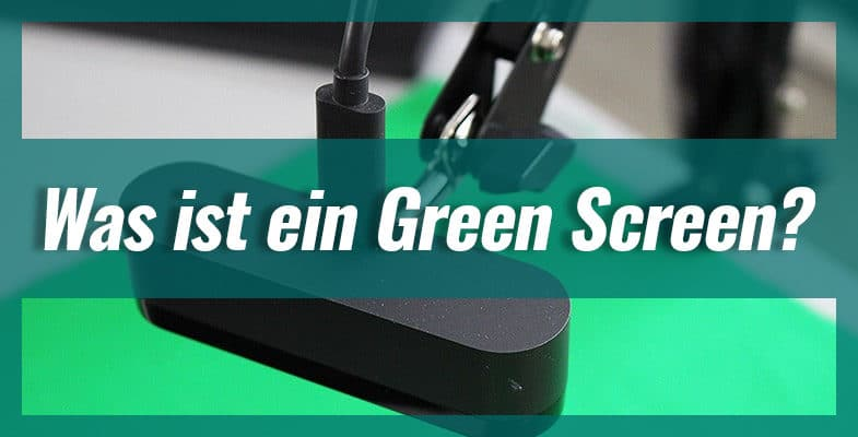 Was ist ein Green Screen?