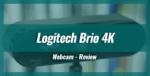 Logitech BRIO 4K Webcam – Review