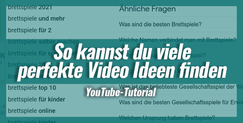 So kannst du viele perfekte Video Ideen finden für deinen YouTube Kanal