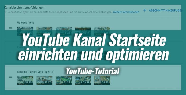 YouTube Kanal Startseite einrichten und optimieren