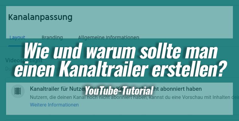 Wie und warum sollte man einen YouTube-Kanaltrailer erstellen?