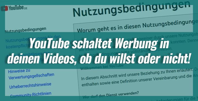 YouTube schaltet Werbung in deinen Videos, ob du willst oder nicht!