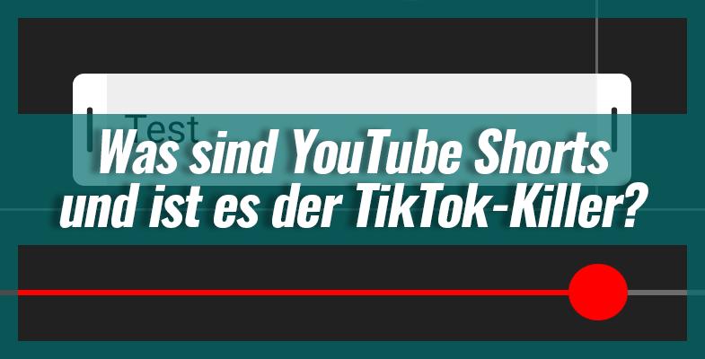 Was sind YouTube Shorts und ist es der TikTok-Killer?