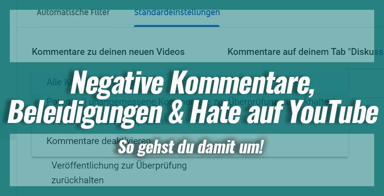 Negative Kommentare, Beleidigungen und Hate auf YouTube – So gehst du damit um!